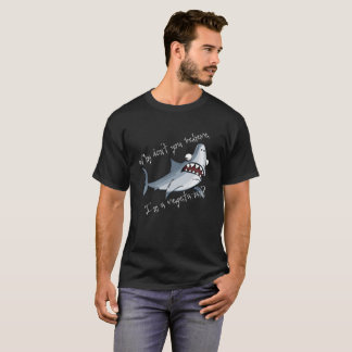 Why don't you believe I'm a vegetarian? T-Shirt