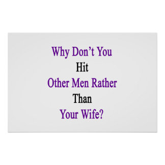 Why Don't You Hit Other Men Rather Than Your Wife. Poster