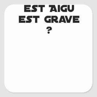 WHY IN MEDICINE HE SAYS THAT WHAT IS ACUTE SQUARE STICKER