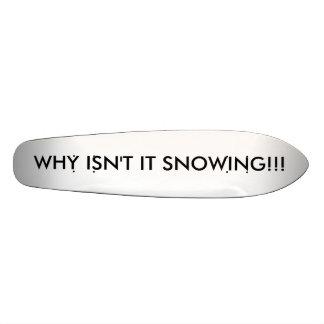 WHY ISN'T IT SNOWING!!! 18.1 CM OLD SCHOOL SKATEBOARD DECK