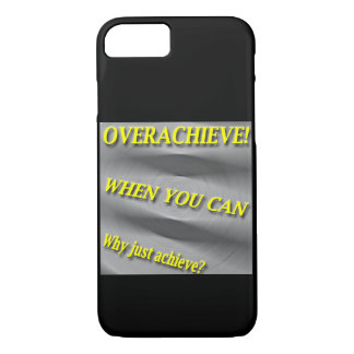 Why Just Achieve? When You Can Overachieve! Blur iPhone 8/7 Case