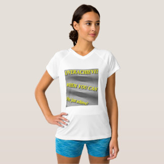 Why Just Achieve? When You Can Overachieve! Blur T-Shirt