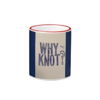 """""""Why Knot?"""" Ringer Mug"""