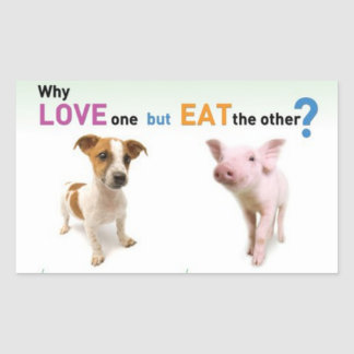 Why Love one but eat the other -Dog and Pig Rectangular Sticker