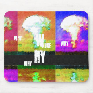 why nuke ? mouse pad
