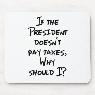 Why Pay Taxes? Mouse Pad