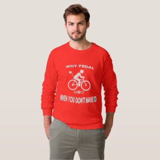 """""""Why pedal"""" custom sweat shirts for men"""
