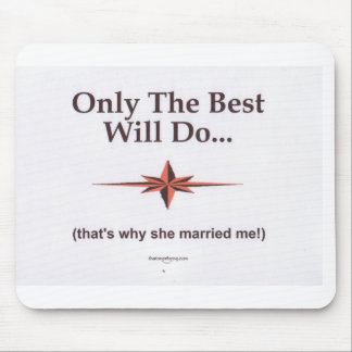 Why She Married Me Mouse Pad