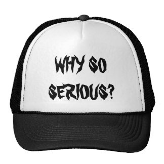 Why So Serious Funny Horror Slogan Hat