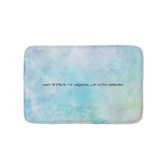 Why stand ye gazing up into heaven bath mat