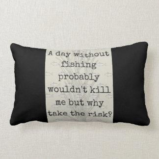 "Why take the risk?"" Go fishing lumbar cushion"