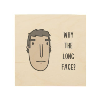 Why the long face? wood wall art