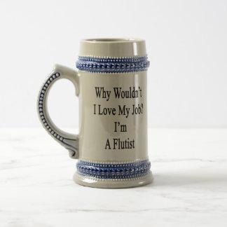 Why Wouldn t I Love My Job I m A Flutist Coffee Mugs