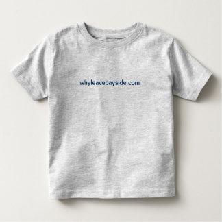 whyleavebayside.com toddler T-Shirt
