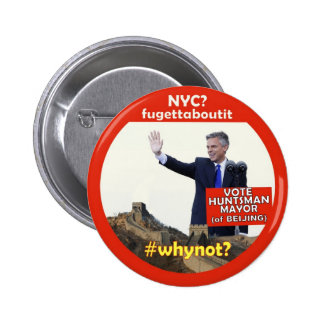 whynot Jon Huntsman for Mayor Buttons