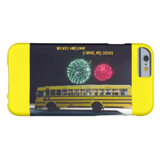 Wicked Awesome School Bus Driver Barely There iPhone 6 Case