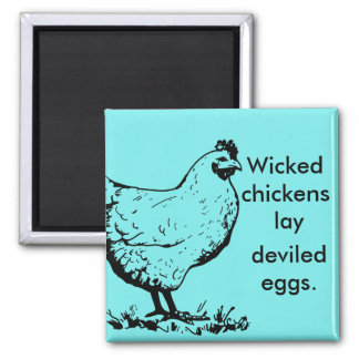 Wicked Chickens Square Magnet