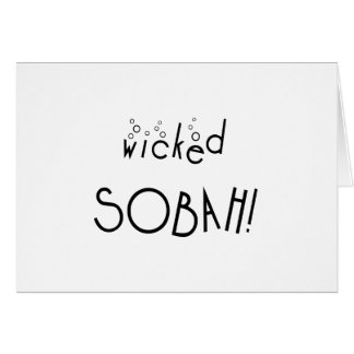 Wicked sobah! Sober and wicked Card