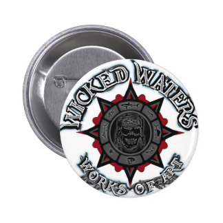 Wicked Waters works of art apparel clothes gifts Pinback Button