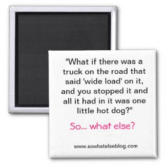Wide Load magnet