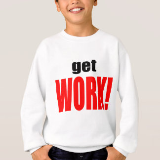 WIFE BLAMING blame husband work going red job get Sweatshirt