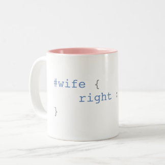 Wife is Always Right Funny CSS Two-Tone Coffee Mug