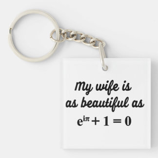 Wife is as beautiful as Euler's Identity keychain