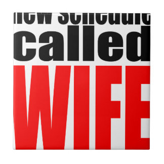 wife marriage joke schedule newlywed reality quote small square tile