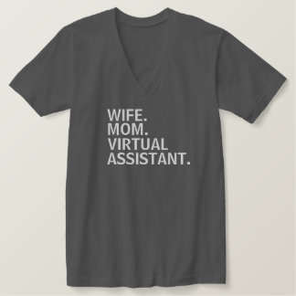 """WIFE. MOM. VIRTUAL ASSISTANT."" T-Shirt. T-Shirt"