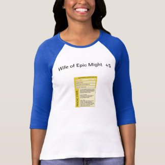 Wife of Epic Might T-Shirt