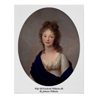 Wife Of Friedrich Wilhelm Iii By Johann Wilhelm Poster
