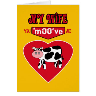 Wife Valentine Rural Country Humor with a Cow Greeting Card