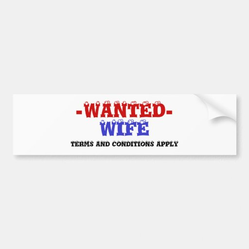 WIFE WANTED! BUMPER STICKERS