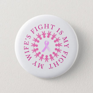 Wife's Fight Breast Cancer Awareness Button