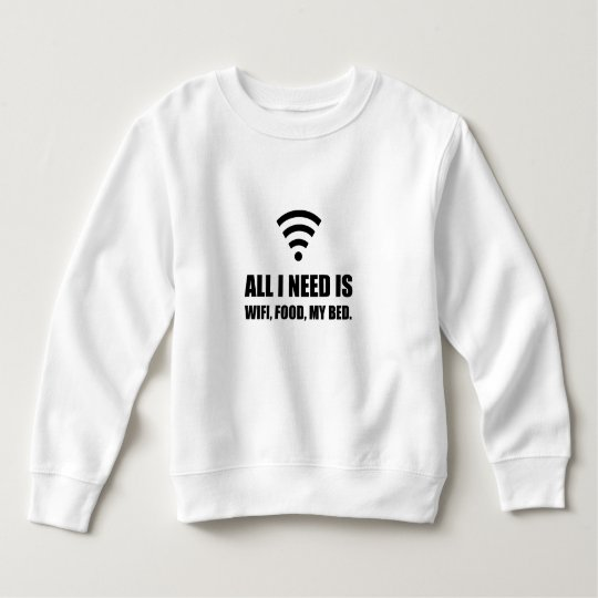 Wifi Food My Bed Sweatshirt