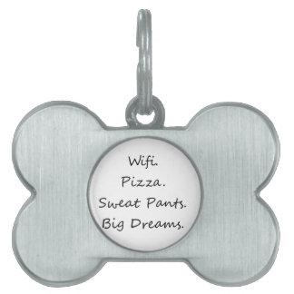 Wifi. Pizza. Sweat Pants. Big Dreams Pet Name Tag