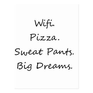 Wifi. Pizza. Sweat Pants. Big Dreams Postcard