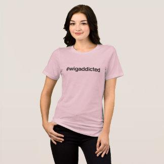 #wigaddicted T-Shirt