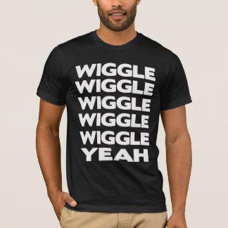 Wiggle Wiggle Wiggle Yeah T-Shirt