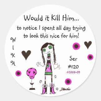 WIKH Ser#120 Acknowledge Me! Round Sticker