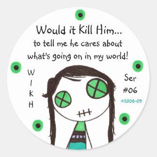 WIKH Series #06 Acknowledge Me! Round Sticker