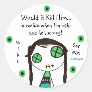 WIKH Series #89 Acknowledge Me! Round Sticker