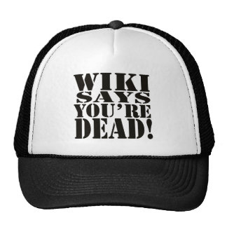 WIKI SAYS, YOU'RE DEAD! - the cap
