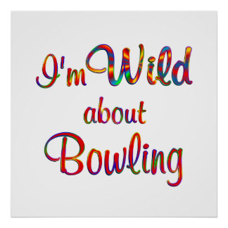Wild About Bowling Posters