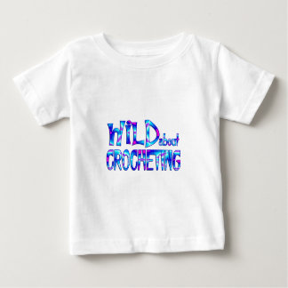 Wild About Crocheting Baby T-Shirt