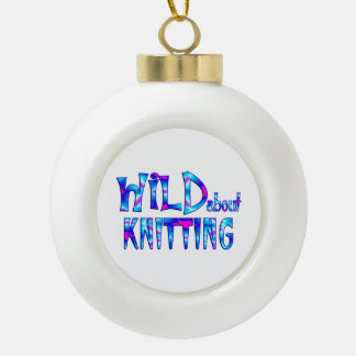 Wild About Knitting Ceramic Ball Christmas Ornament