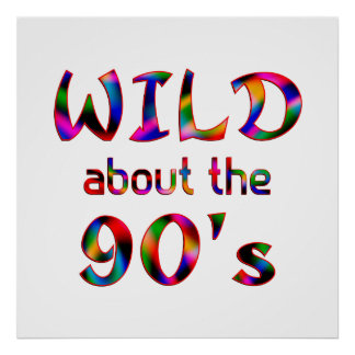 Wild About the 90s Posters
