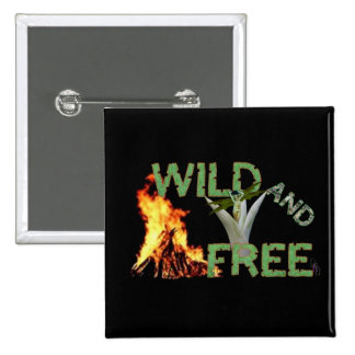 Wild and Free Pinback Button