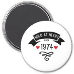 wild at heart since 1974 magnete