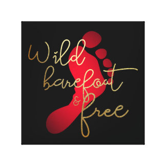 Wild Barefoot and Free Canvas Print